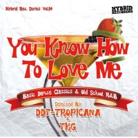 DJ DDT-TROPICANA & DJ TKG - You Know How To Love Me -Basic Dance Classics & Old School R&B- (Mix CD)