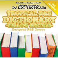 DJ DDT-TROPICANA - Tropical R&B Dictionary -Yellow- -European R&B Groove- (Mix CD)