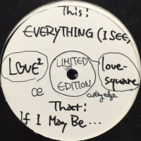 Love2 (Love Square) - Everything (I See) (12'')