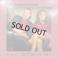Madison Avenue - Don't Call Me Baby (12'')