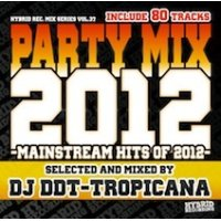 DJ DDT-TROPICANA - 2012 Party Mix !! -Mainstream Hits Of 2012- (Mix CD)
