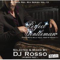 DJ Rosso (Hybrid Rec.) - Perfect Gentleman -Kira☆Mote Male Vocal R&B 50 Songs !!- (Mix CD)