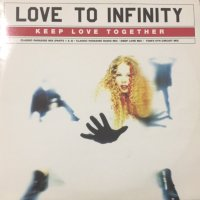 Love To Infinity - Keep Love Together (12'')