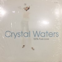 Crystal Waters - 100% Pure Love (12'')