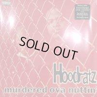 Hoodratz - Murdered Ova Nuttin' (12'') (新品未開封!)