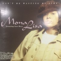 Mona Lisa feat. Lost Boyz  - Can't Be Wasting My Time (12'')