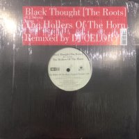 Black Thought (The Roots) & J. tacuma - The Hollers Of The Horn (12'')