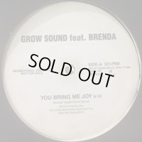 Grow Sound feat. Brenda - You Bring Me Joy (12'')