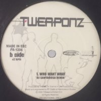 Tomorrowz Weaponz - Who Want What (DJ Santarosa Remix) (a/w Mira Mira El 3 Mix feat. Pitbull) (12'')