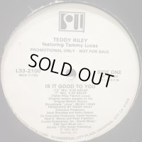 Teddy Riley feat. Tammy Lucas - Is It Good To You (12'')