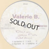 Valerie B. - Don't You Wanna Party (Get Down) (12'')