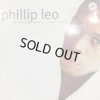 Phillip Leo - Thinking About Your Love (12'')