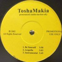 Tosha Makia - Be Yourself (12'')