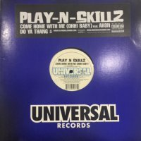 Play-N-Skillz - Do Ya Thang (a/w Come Home With Me (Ohh! Baby)) (12'')
