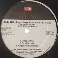 Denroy Morgan - I'll Do Anything For You (The Rebirth) (12'')