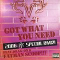 Eve feat. Drag-On & Fatman Scoop - Got What You Need (2006 AV8 Special Remix) (12'')