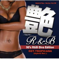 DJ DDT-TROPICANA - 艶R&B -Tsuya R&B- 90's R&B Diva Edition (Mix CD)