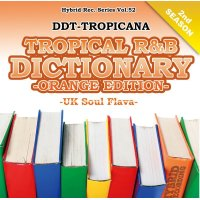 DJ DDT-TROPICANA - Tropical R&B Dictionary -Orange- -UK Soul Flava- (Mix CD)