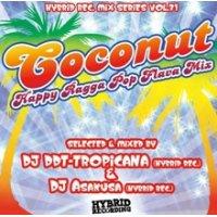 DJ DDT-TROPICANA (Hybrid Rec.) & DJ Asakusa (Hybrid Rec.) - COCONUT -Happy Ragga Pop Flava Mix- (Mix CD)