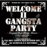 DJ Scoon & DJ DDT-TROPICANA - Welcome II Gangsta Party -Gangsta Rap Party Mixxx- (Mix CD)