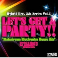 DJ Achanpi☆ (Hybrid Rec.) - Let's Get A Party !! -Mainstream Electronica House Mix- (Mix CD)