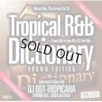 DJ DDT-TROPICANA - Tropical R&B Dictionary –Brown Edition- -Sweet Mid & Slow 90's US R&B Mix- (Mix CD)