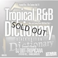 DJ DDT-TROPICANA - Tropical R&B Dictionary –Black Edition- -New Jack Swing Flavor R&B Best! Part.1- (Mix CD)