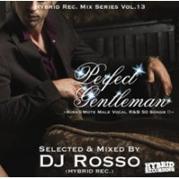 DJ Rosso (Hybrid Rec.) - Perfect Gentleman -Kira☆Mote Male Vocal R&B 50 Songs !!- (Mix CD)
