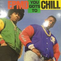 EPMD - You Gots To Chill (12'')
