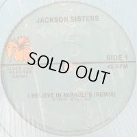 Jackson Sisters - I Believe In Miracles (12'')