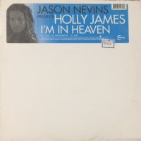 Jason Nevins Presents Holly James - I'm In Heaven (12'')