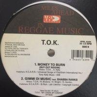 T.O.K. - Money To Burn (12'')