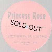 Princess Rose - The Most Beautiful Girl In The World (12'')