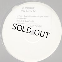 2 Worldz feat. Busta Rhymes & Kanye West - You Gotta Be (Remix) (12'')