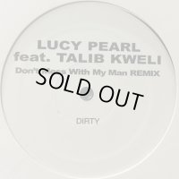 Lucy Pearl feat. Talib Kweli - Don't Mess With My Man (Remix) (12'')