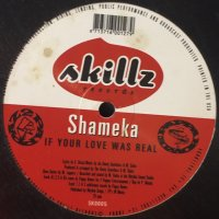 Shameka  - If Your Love Was Real (12'')