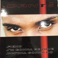 Dante - I'm Gonna Be True (b/w Whatcha Gonna Do) (12'')