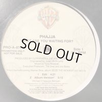 Phajja - What Are You Waiting For? (12'')