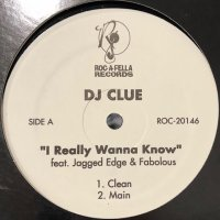 DJ Clue feat. Jagged Edge & Fabolous - I Really Wanna Know (12'')