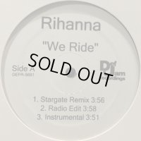 Rihanna - We Ride (Stargate Remix) (b/w Break It Off and more) (12'')