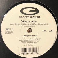 Giant Swing feat. Esther Williams of Desire & Robbie Danzie - Woo Me (1999 Remix) (12'')