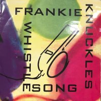 Frankie Knuckles - The Whistle Song (12'')