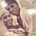 Smoothe Sylk - You Are The Best (12'')