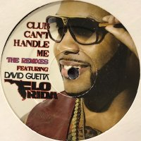 Flo Rida feat. David Guetta - Club Can't Handle Me (Remix) (12'')