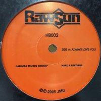 Rawsun - Always Love You (12'')