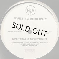 Yvette Michele - Everday & Everynight (Remix) (b/w I'm Not Feeling You Reggae Remix) (12'')
