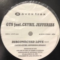 GTS feat. Ceybil Jefferies - Disconnected Love (b/w Take Me Up To Heaven) (12'')