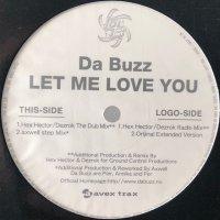Da Buzz - Let Me Love You (12'')