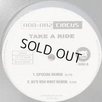 Rob 'N' Raz Circus - Take A Ride (DJ's Use Only Remix)  (12'')